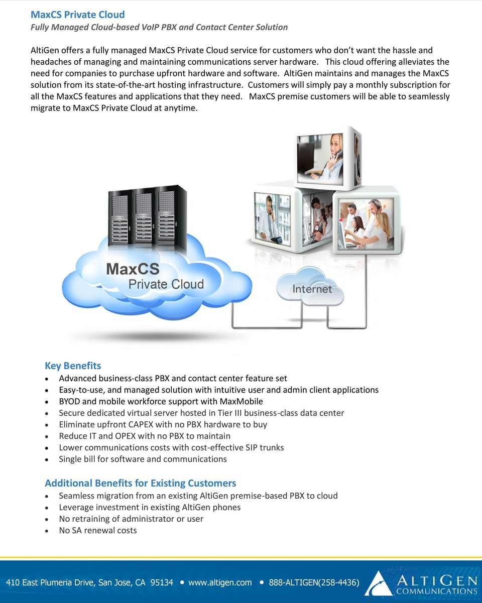 AltiGen maintains and manages the MaxCS solution from its state-of-the-art hosting infrastructure.