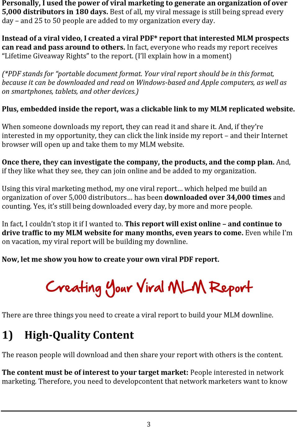Instead of a viral video, I created a viral PDF* report that interested MLM prospects can read and pass around to others.
