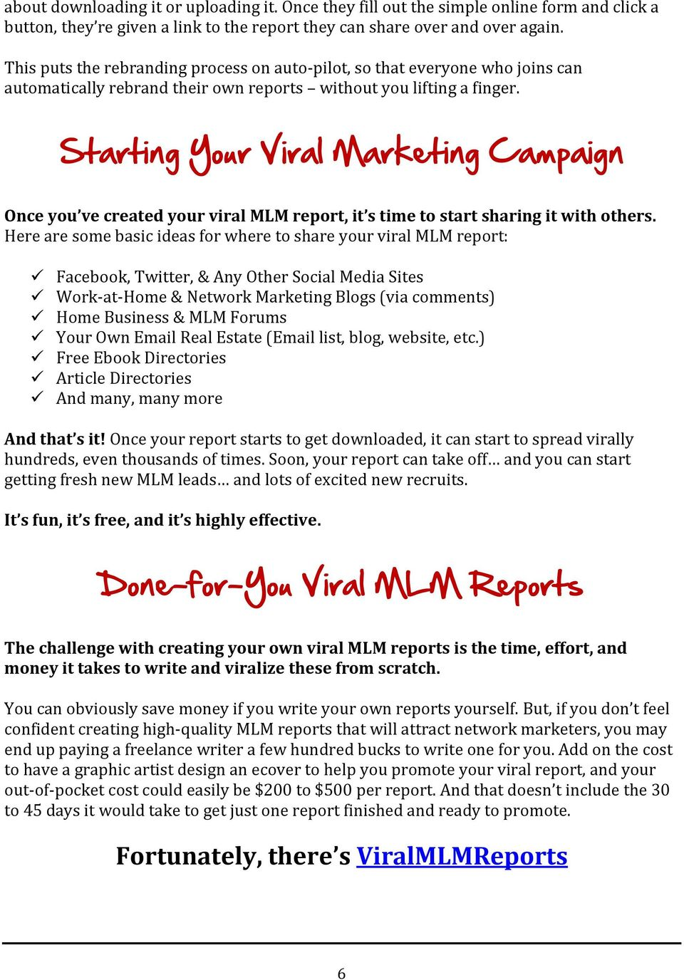 Starting Your Viral Marketing Campaign Once you ve created your viral MLM report, it s time to start sharing it with others.