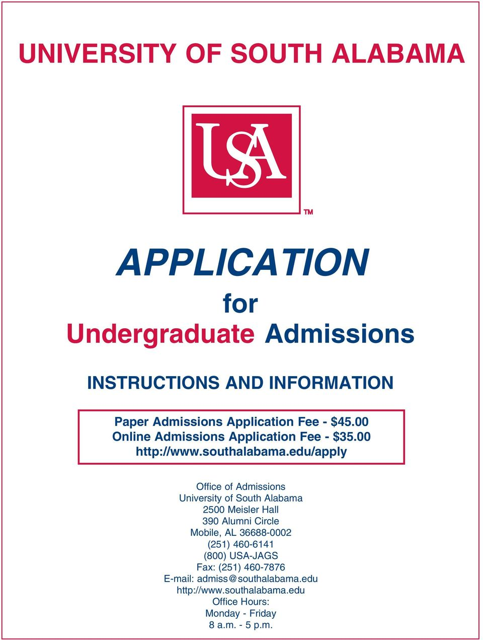edu/apply Office of Admissions University of South Alabama 2500 Meisler Hall 390 Alumni Circle Mobile, AL 36688-0002