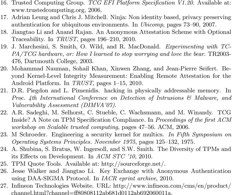 An Anonymous Attestation Scheme with Optional Traceability. In TRUST, pages 196 210, 2010. 19. J. Marchesini, S. Smith, O. Wild, and R. MacDonald.