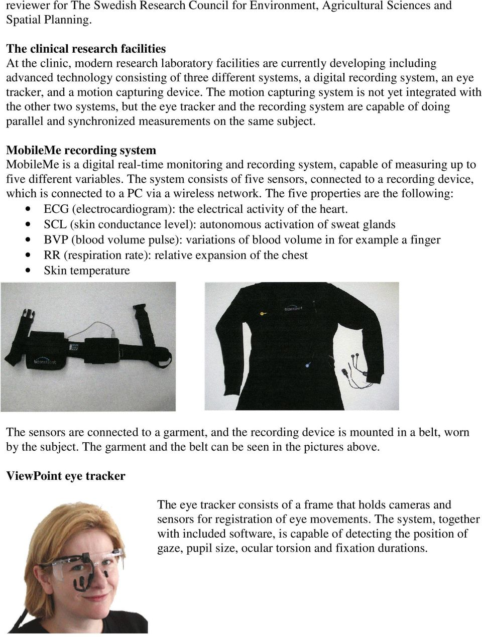 system, an eye tracker, and a motion capturing device.