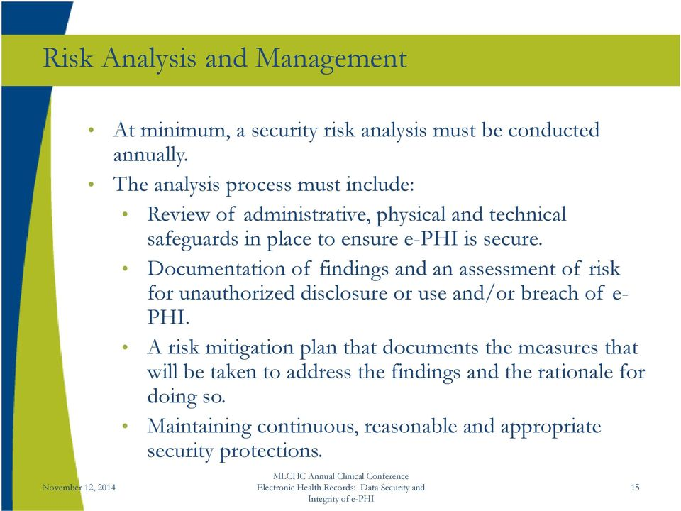 Documentation of findings and an assessment of risk for unauthorized disclosure or use and/or breach of e- PHI.