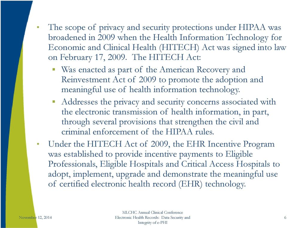 Addresses the privacy and security concerns associated with the electronic transmission of health information, in part, through several provisions that strengthen the civil and criminal i enforcement