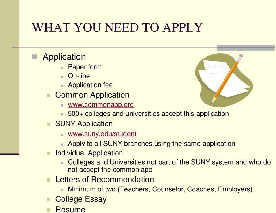 edu/student Apply to all SUNY branches using the same application Individual Application Colleges and Universities