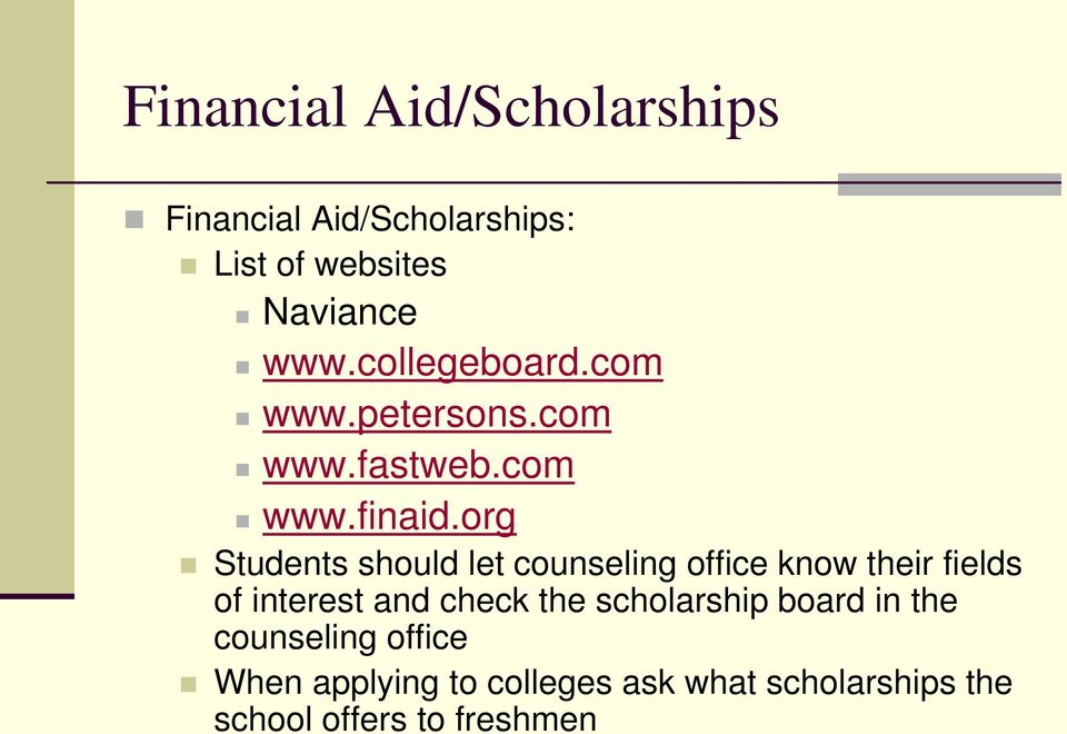 org Students should let counseling office know their fields of interest and check the