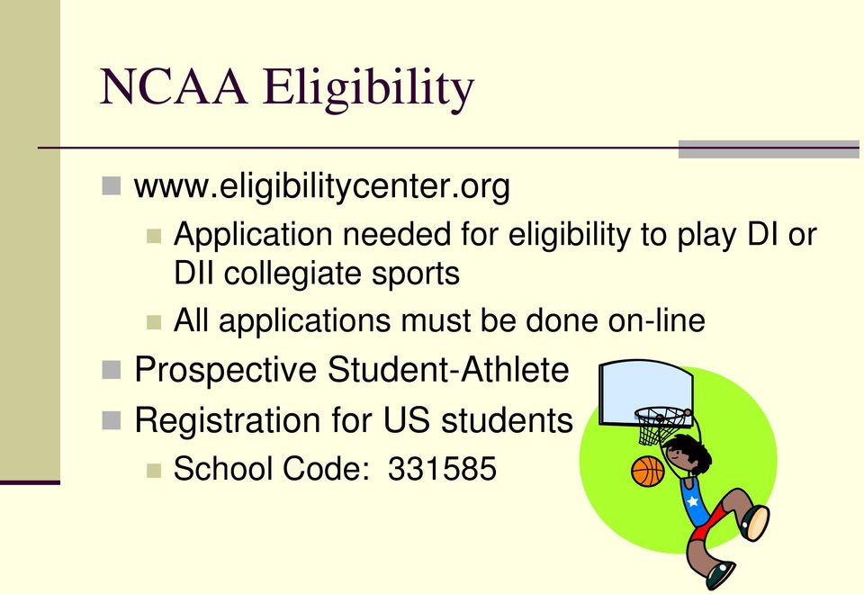 collegiate sports All applications must be done on-line