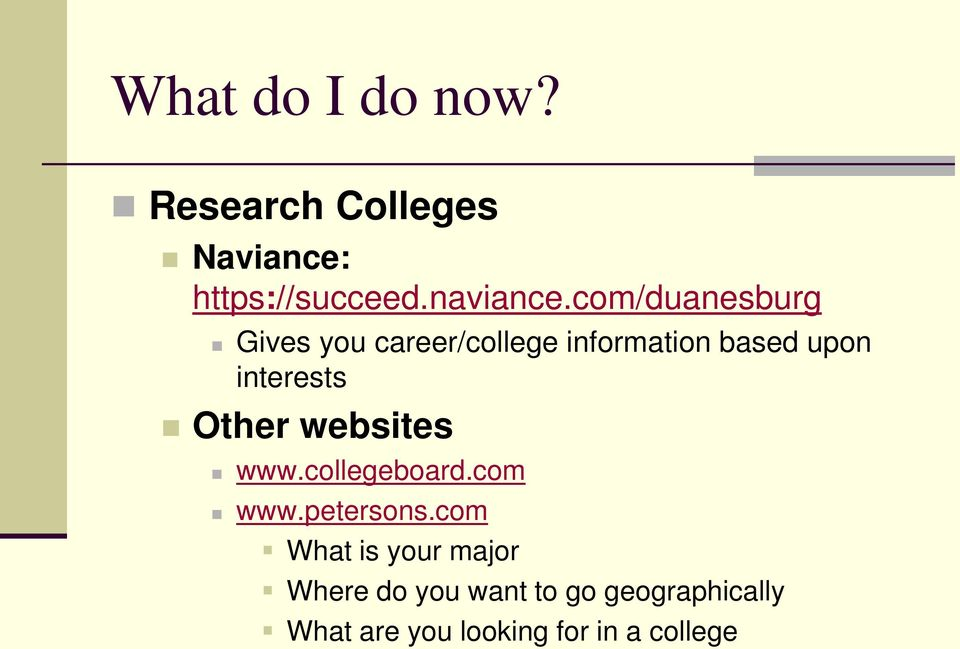 Other websites www.collegeboard.com www.petersons.
