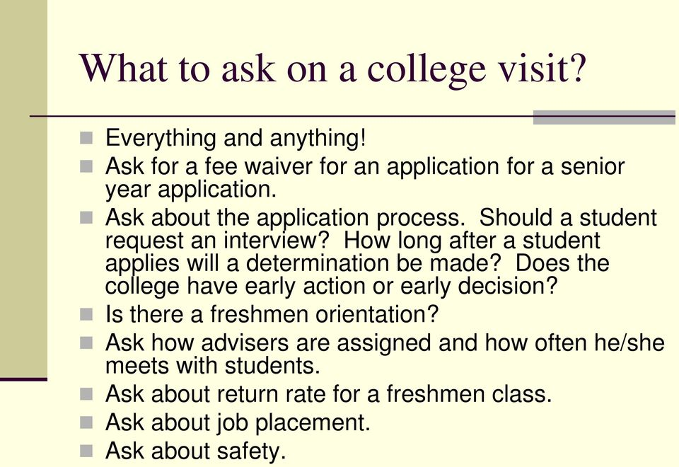 How long after a student applies will a determination be made? Does the college have early action or early decision?