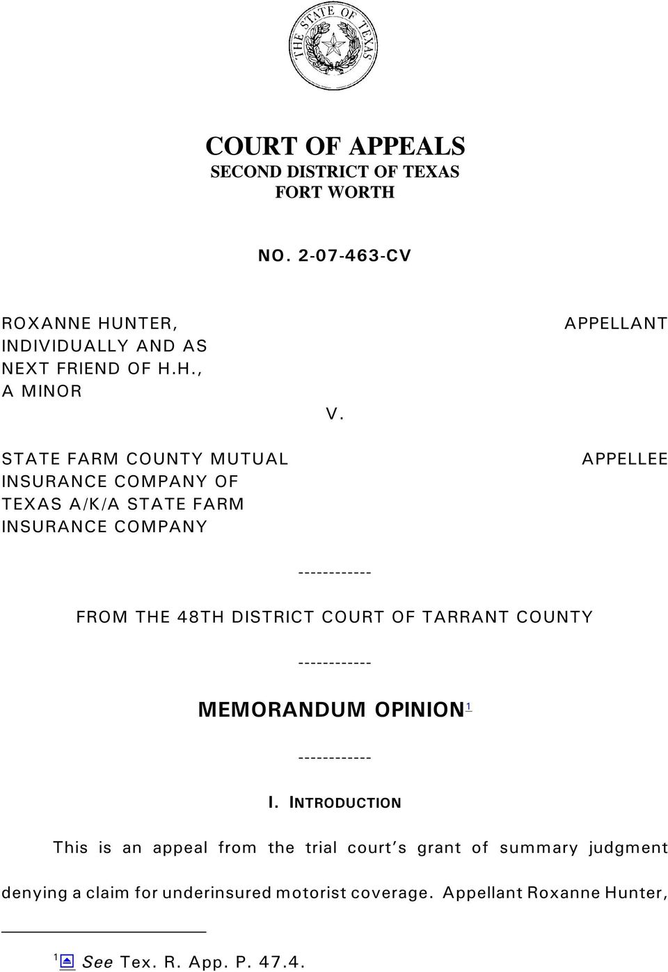 ------------ APPELLANT APPELLEE FROM THE 48TH DISTRICT COURT OF TARRANT COUNTY ------------ MEMORANDUM OPINION 1 ------------ I.