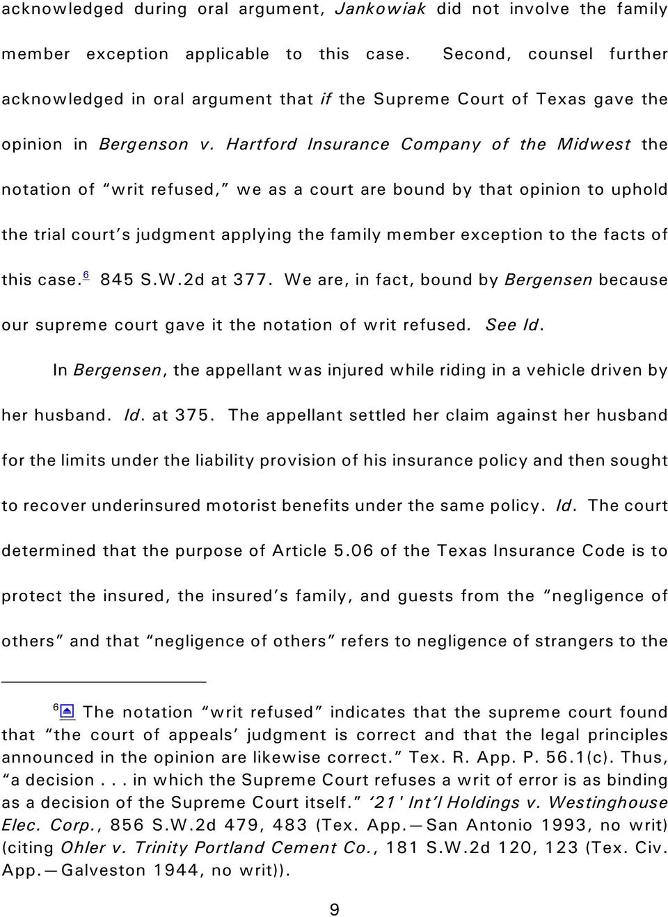 Hartford Insurance Company of the Midwest the notation of writ refused, we as a court are bound by that opinion to uphold the trial court s judgment applying the family member exception to the facts