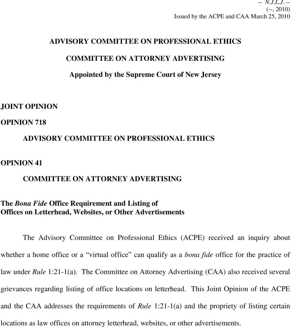 OPINION 718 ADVISORY COMMITTEE ON PROFESSIONAL ETHICS OPINION 41 COMMITTEE ON ATTORNEY ADVERTISING The Bona Fide Office Requirement and Listing of Offices on Letterhead, Websites, or Other