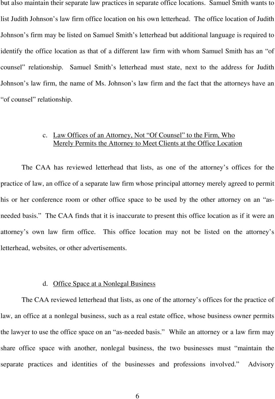 Samuel Smith has an of counsel relationship. Samuel Smith s letterhead must state, next to the address for Judith Johnson s law firm, the name of Ms.