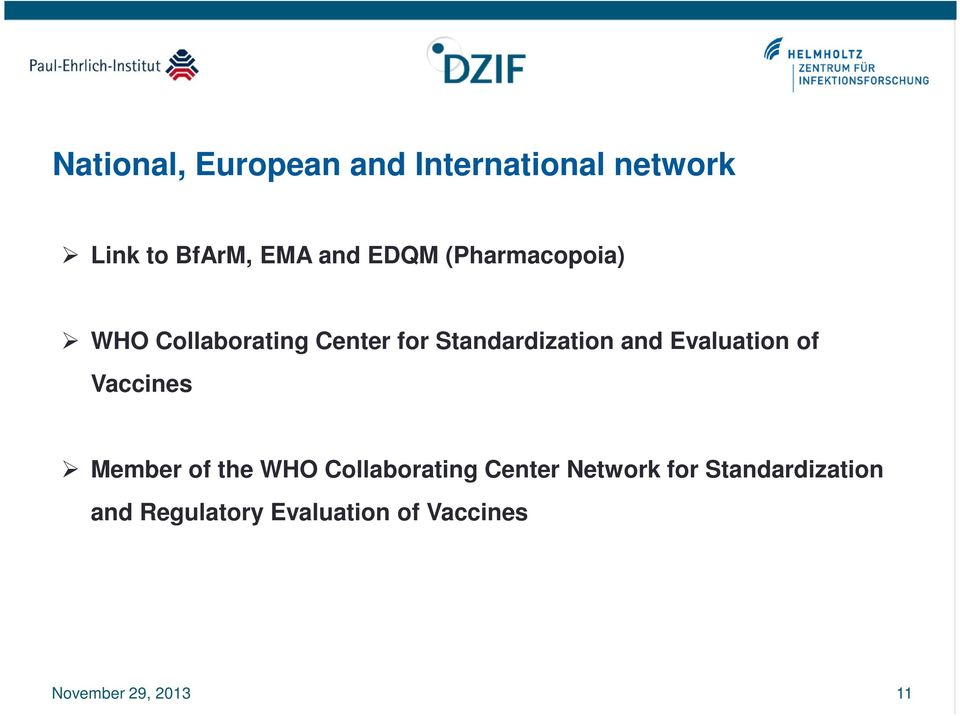 Evaluation of Vaccines Member of the WHO Collaborating Center Network