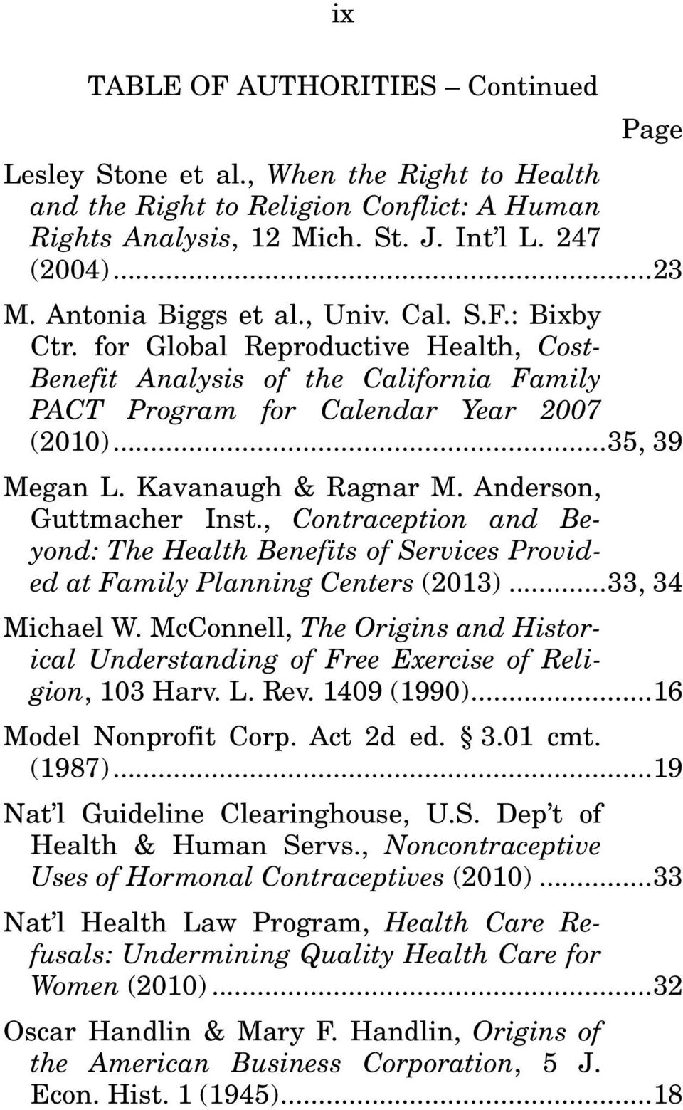 Kavanaugh & Ragnar M. Anderson, Guttmacher Inst., Contraception and Beyond: The Health Benefits of Services Provided at Family Planning Centers (2013)... 33, 34 Michael W.