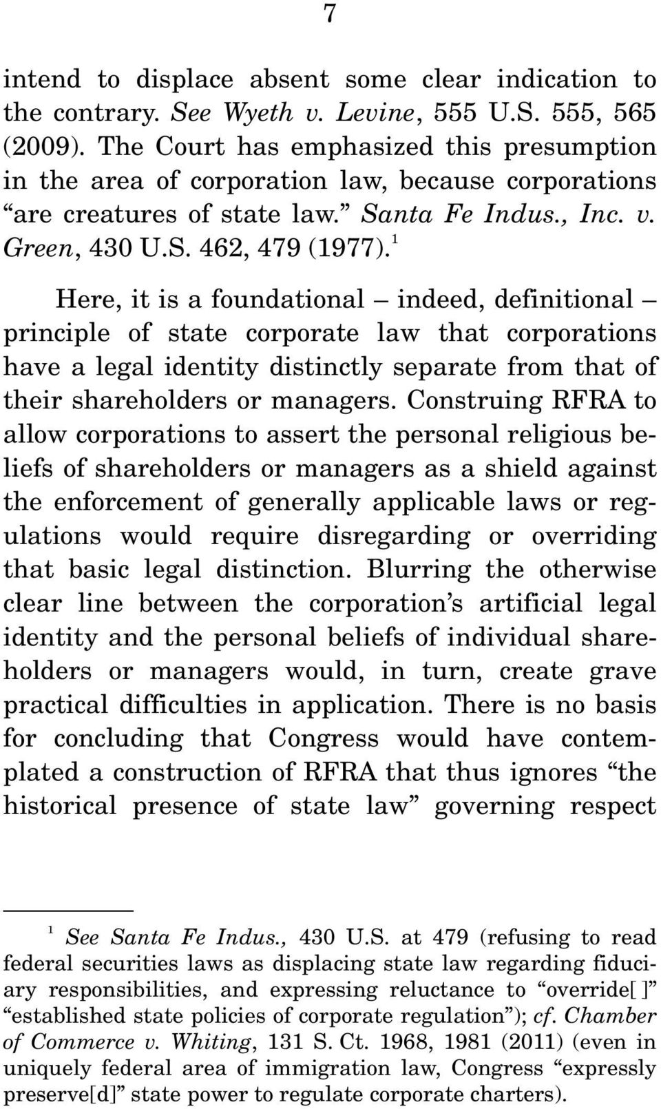 1 Here, it is a foundational indeed, definitional principle of state corporate law that corporations have a legal identity distinctly separate from that of their shareholders or managers.