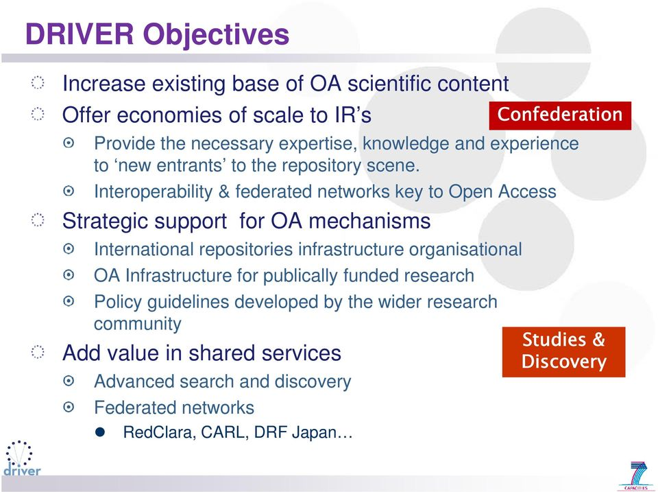 Interoperability & federated networks key to Open Access Strategic support for OA mechanisms International repositories infrastructure