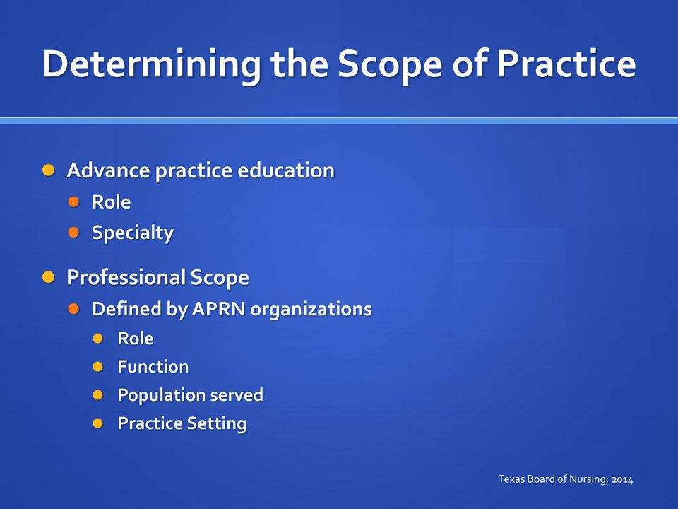 Defined by APRN organizations Role Function