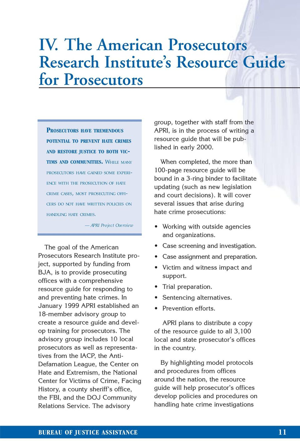 APRI Project Overview The goal of the American Prosecutors Research Institute project, supported by funding from BJA, is to provide prosecuting offices with a comprehensive resource guide for
