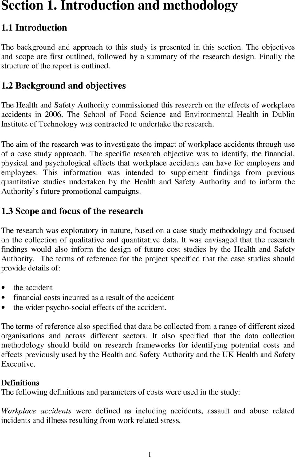 2 Background and objectives The Health and Safety Authority commissioned this research on the effects of workplace accidents in 2006.