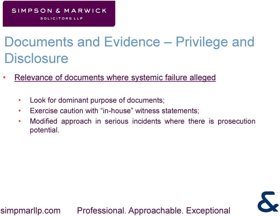of documents; Exercise caution with in-house witness statements;
