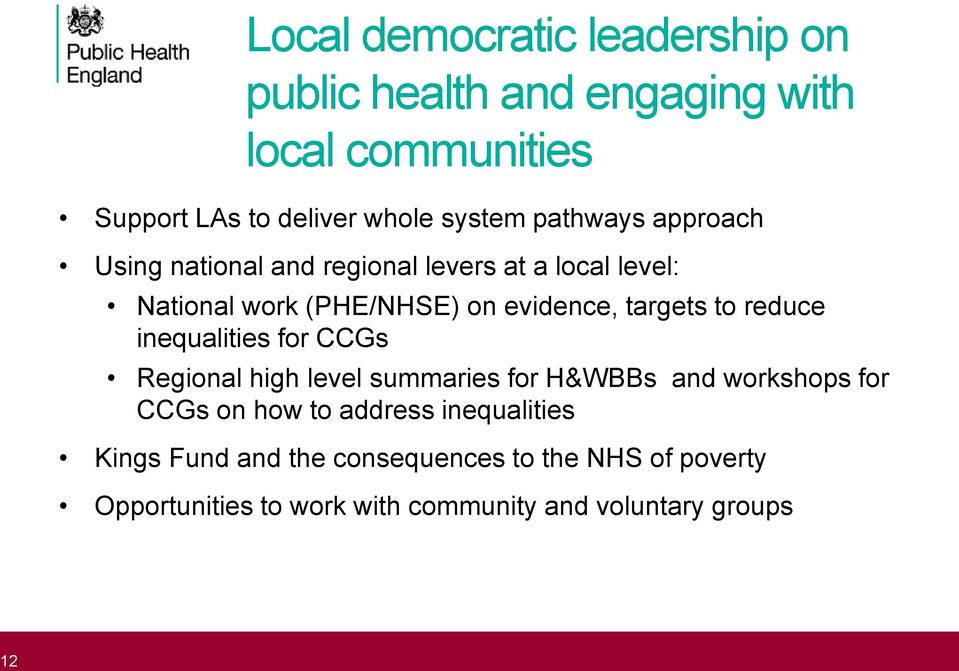 targets to reduce inequalities for CCGs Regional high level summaries for H&WBBs and workshops for CCGs on how to