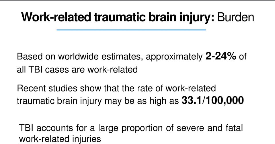 that the rate of work-related traumatic brain injury may be as high as 33.
