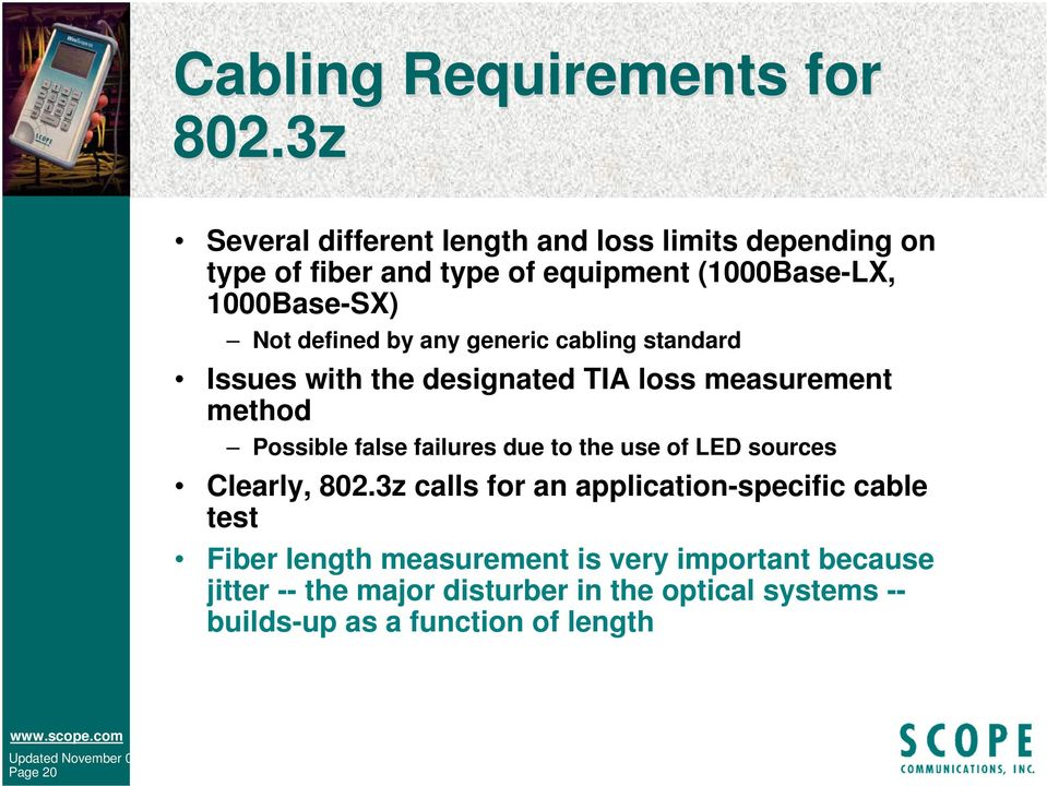 defined by any generic cabling standard Issues with the designated TIA loss measurement method Possible false failures due to