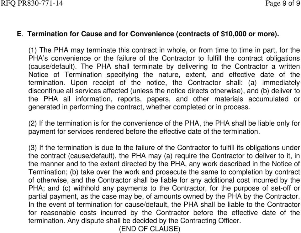 The PHA shall terminate by delivering to the Contractor a written Notice of Termination specifying the nature, extent, and effective date of the termination.