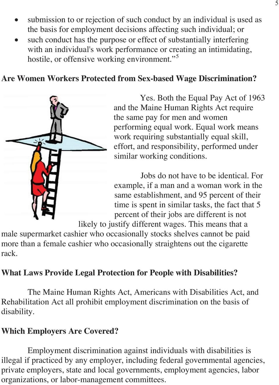Both the Equal Pay Act of 1963 and the Maine Human Rights Act require the same pay for men and women performing equal work.