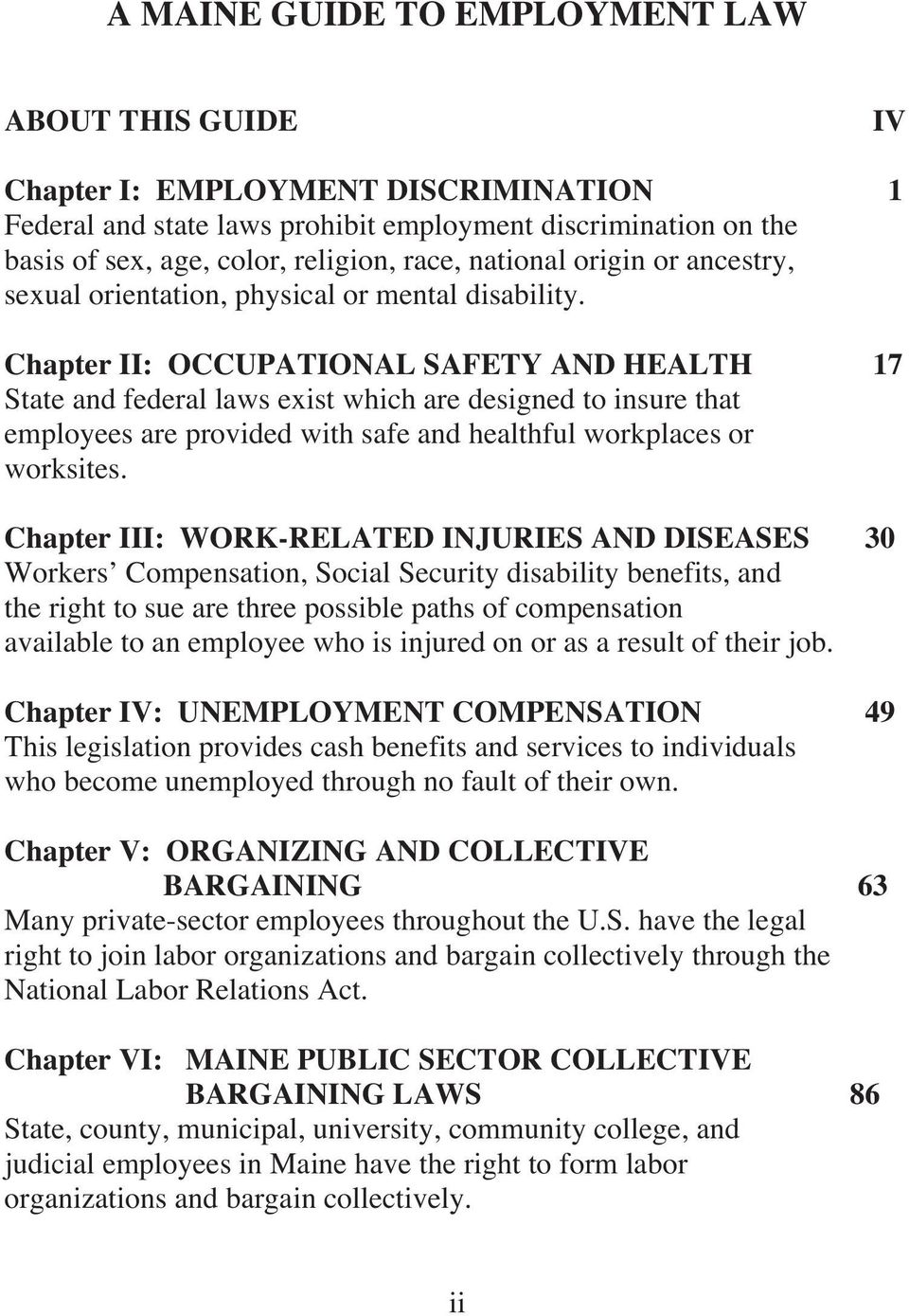 Chapter II: OCCUPATIONAL SAFETY AND HEALTH 17 State and federal laws exist which are designed to insure that employees are provided with safe and healthful workplaces or worksites.