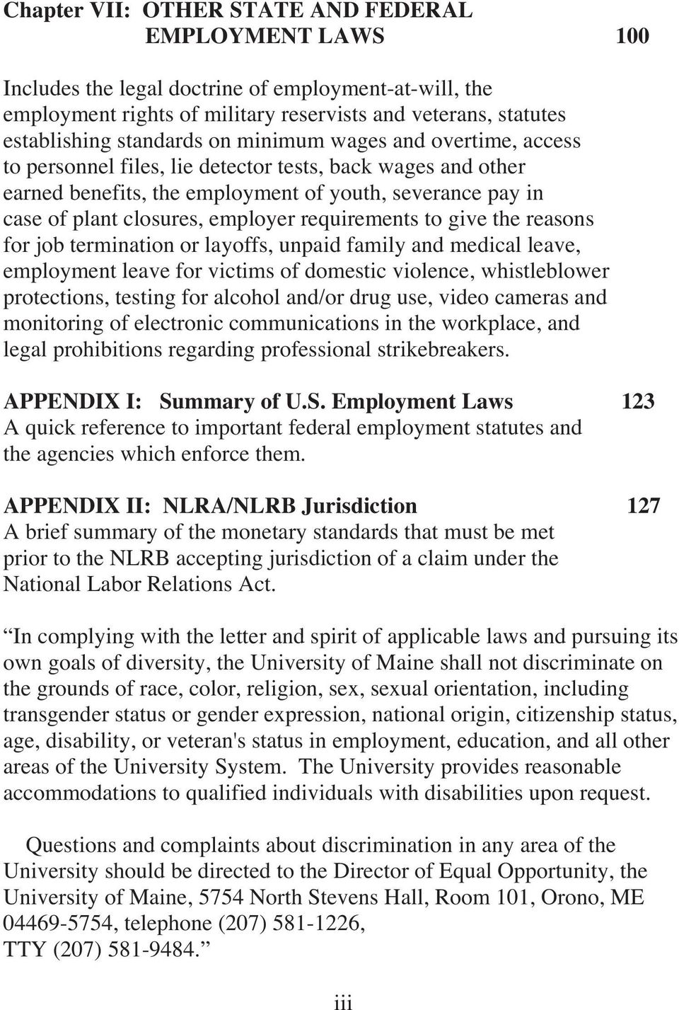 requirements to give the reasons for job termination or layoffs, unpaid family and medical leave, employment leave for victims of domestic violence, whistleblower protections, testing for alcohol