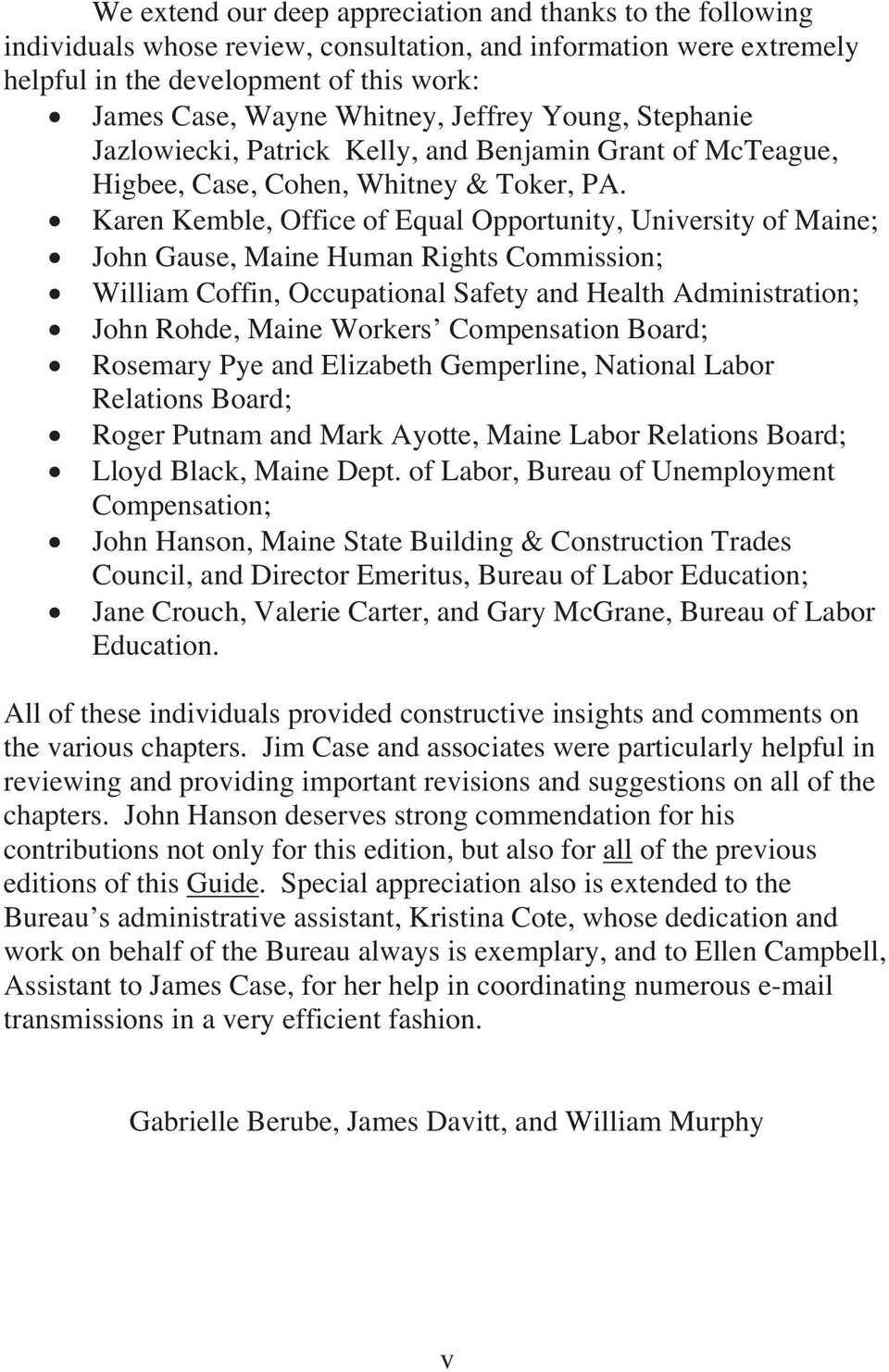 Karen Kemble, Office of Equal Opportunity, University of Maine; John Gause, Maine Human Rights Commission; William Coffin, Occupational Safety and Health Administration; John Rohde, Maine Workers