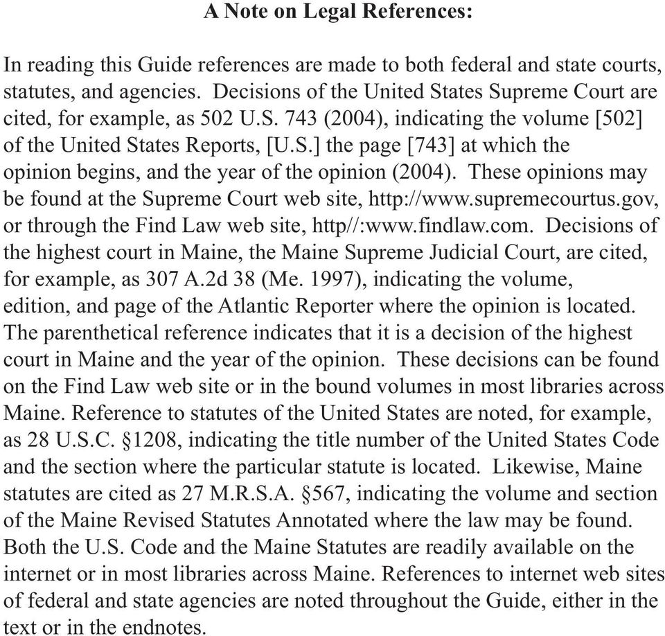 These opinions may be found at the Supreme Court web site, http://www.supremecourtus.gov, or through the Find Law web site, http//:www.findlaw.com.