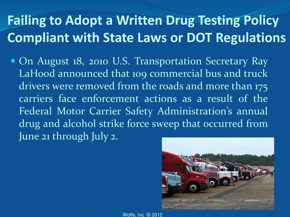 Transportation Secretary Ray LaHood announced that 109 commercial bus and truck drivers were removed from