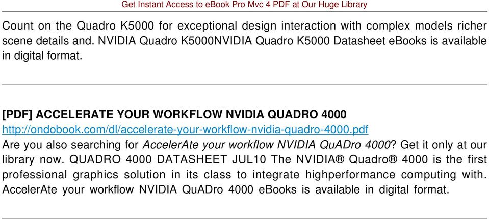 com/dl/accelerate-your-workflow-nvidia-quadro-4000.pdf Are you also searching for AccelerAte your workflow NVIDIA QuADro 4000? Get it only at our library now.
