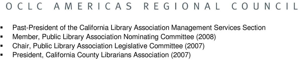 Committee (2008) Chair, Public Library Association Legislative