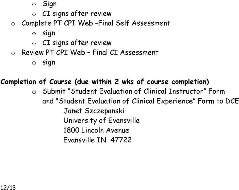 completion) o Submit Student Evaluation of Clinical Instructor Form and Student Evaluation of Clinical