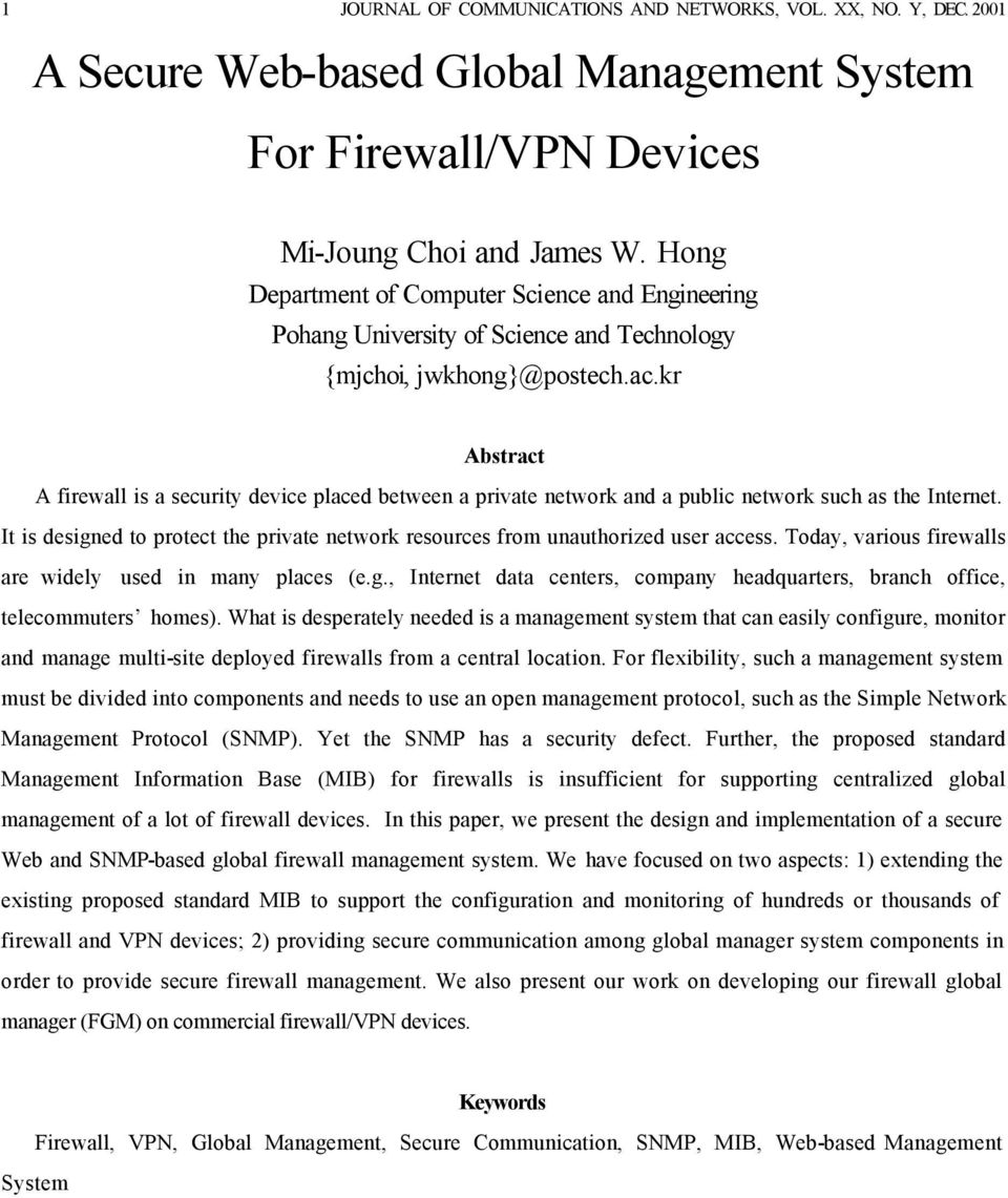 kr Abstract A firewall is a security device placed between a private network and a public network such as the Internet.