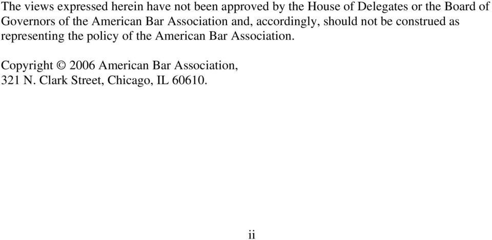 not be construed as representing the policy of the American Bar Association.