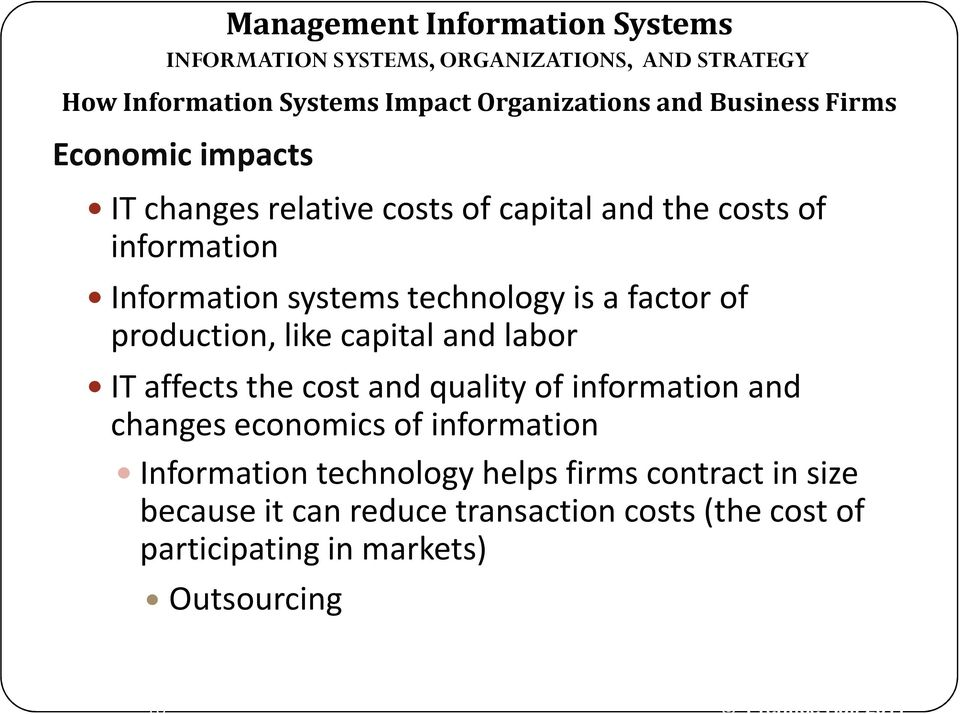like capital and labor IT affects the cost and quality of information and changes economics of information Information