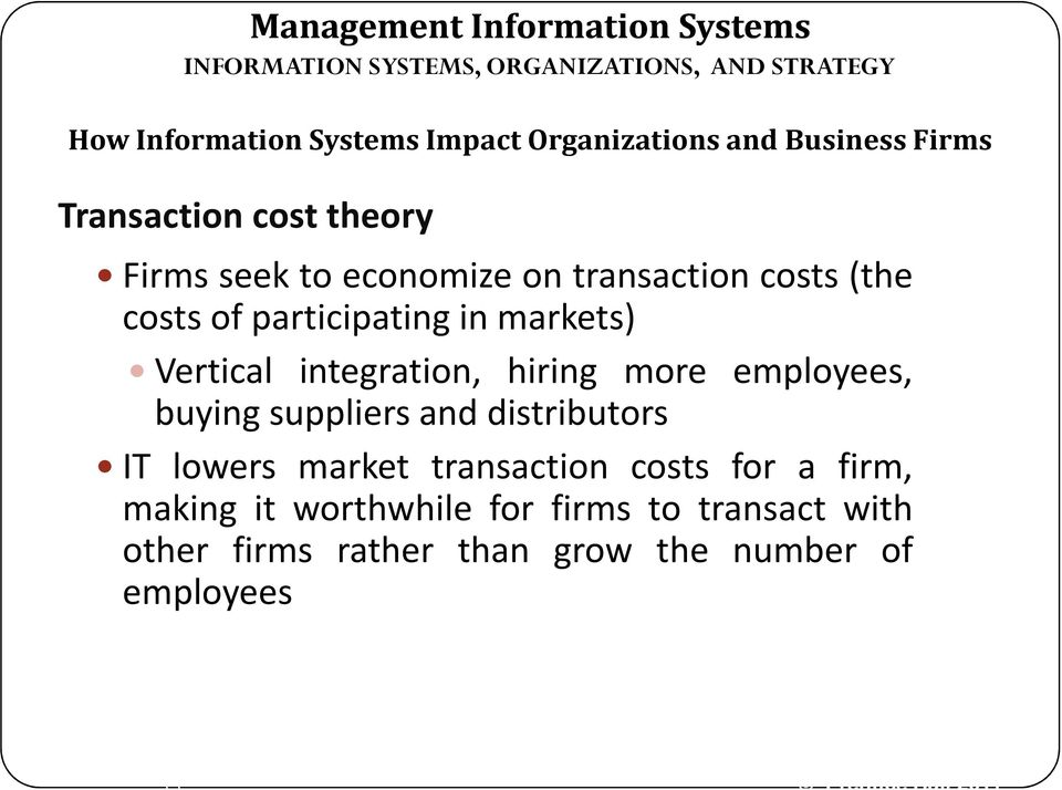 hiring more employees, buying suppliers and distributors IT lowers market transaction costs for a