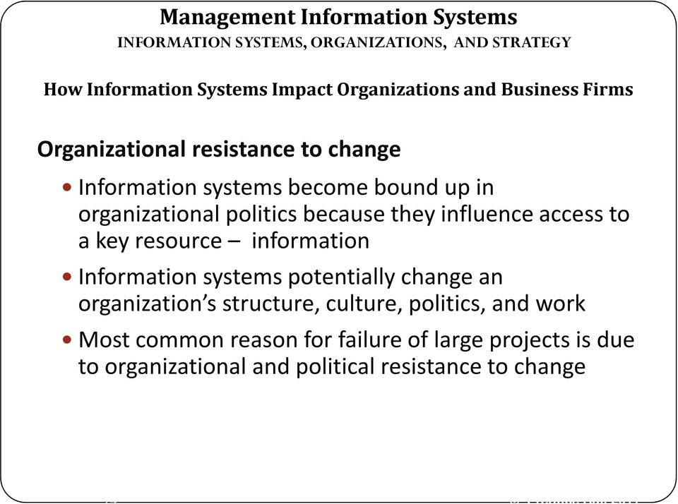 resource information Information systems potentially change an organization s structure, culture, politics,