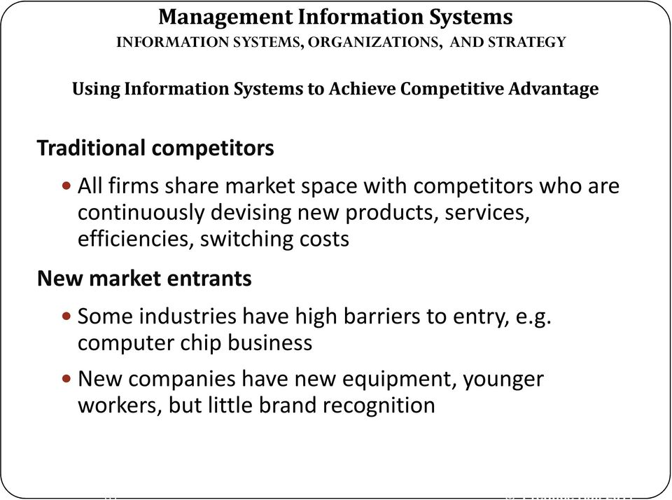 efficiencies, switching costs New market entrants Some industries have high barriers to entry, e.