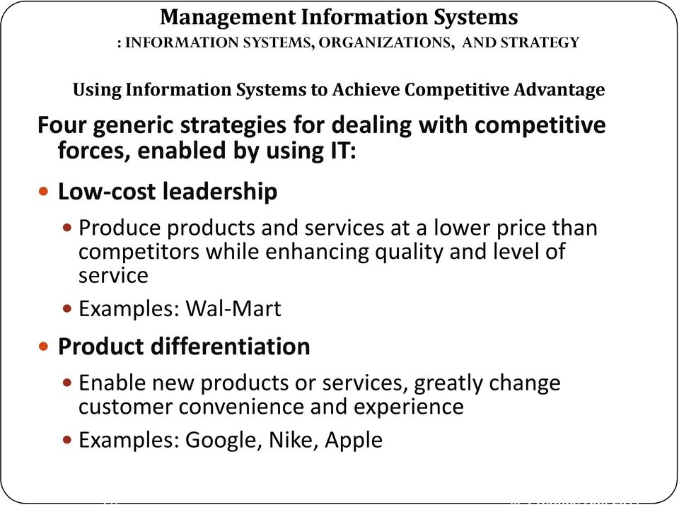than competitors while enhancing quality and level of service Examples: Wal-Mart Product differentiation