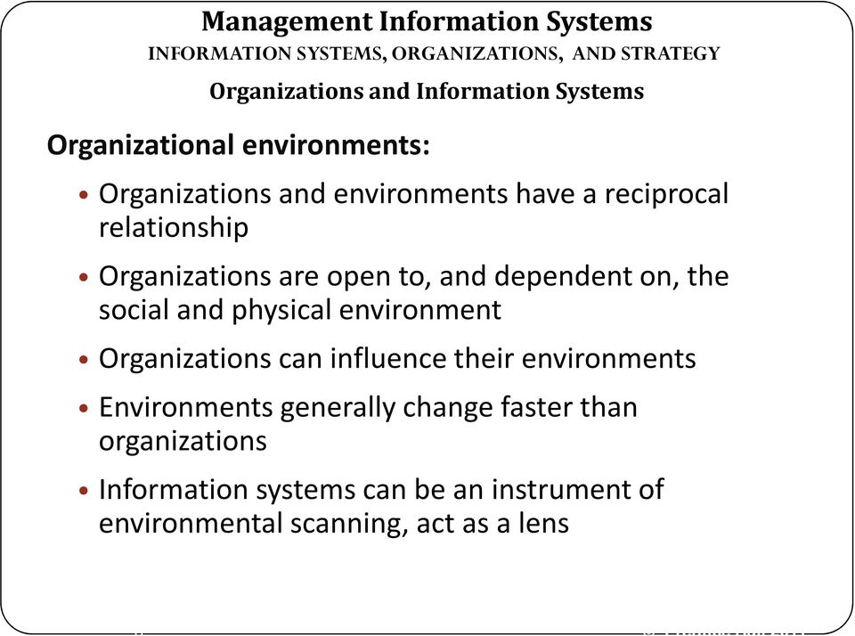 physical environment Organizations can influence their environments Environments generally change