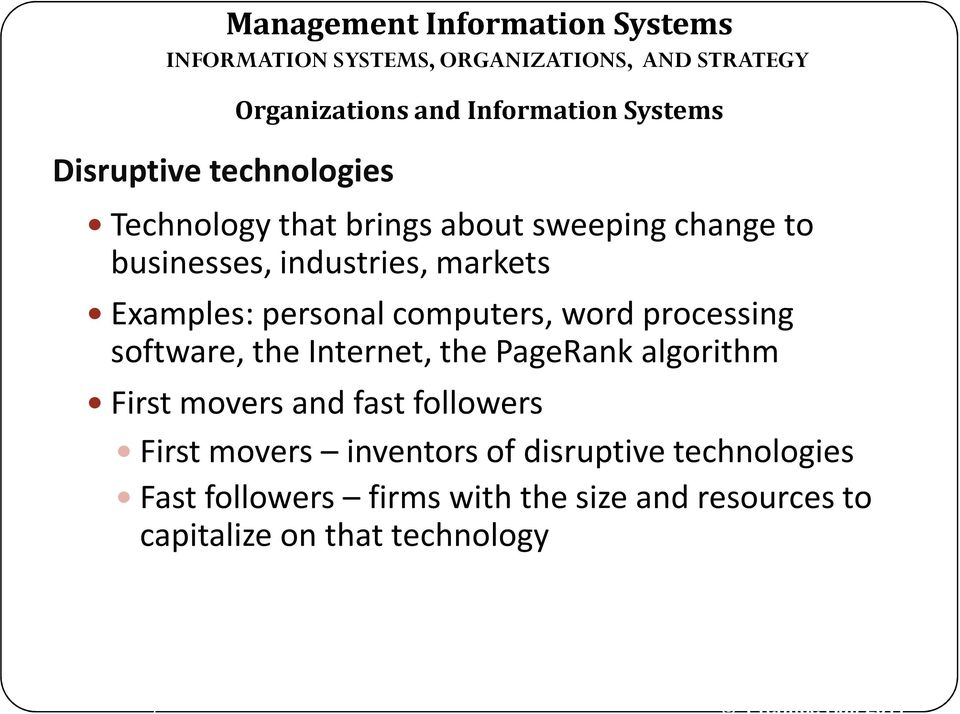 the Internet, the PageRank algorithm First movers and fast followers First movers inventors of