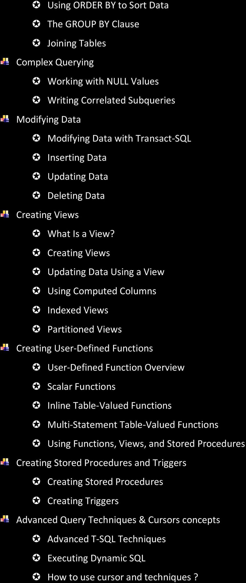 Creating Views Updating Data Using a View Using Computed Columns Indexed Views Partitioned Views Creating User-Defined Functions User-Defined Function Overview Scalar Functions Inline