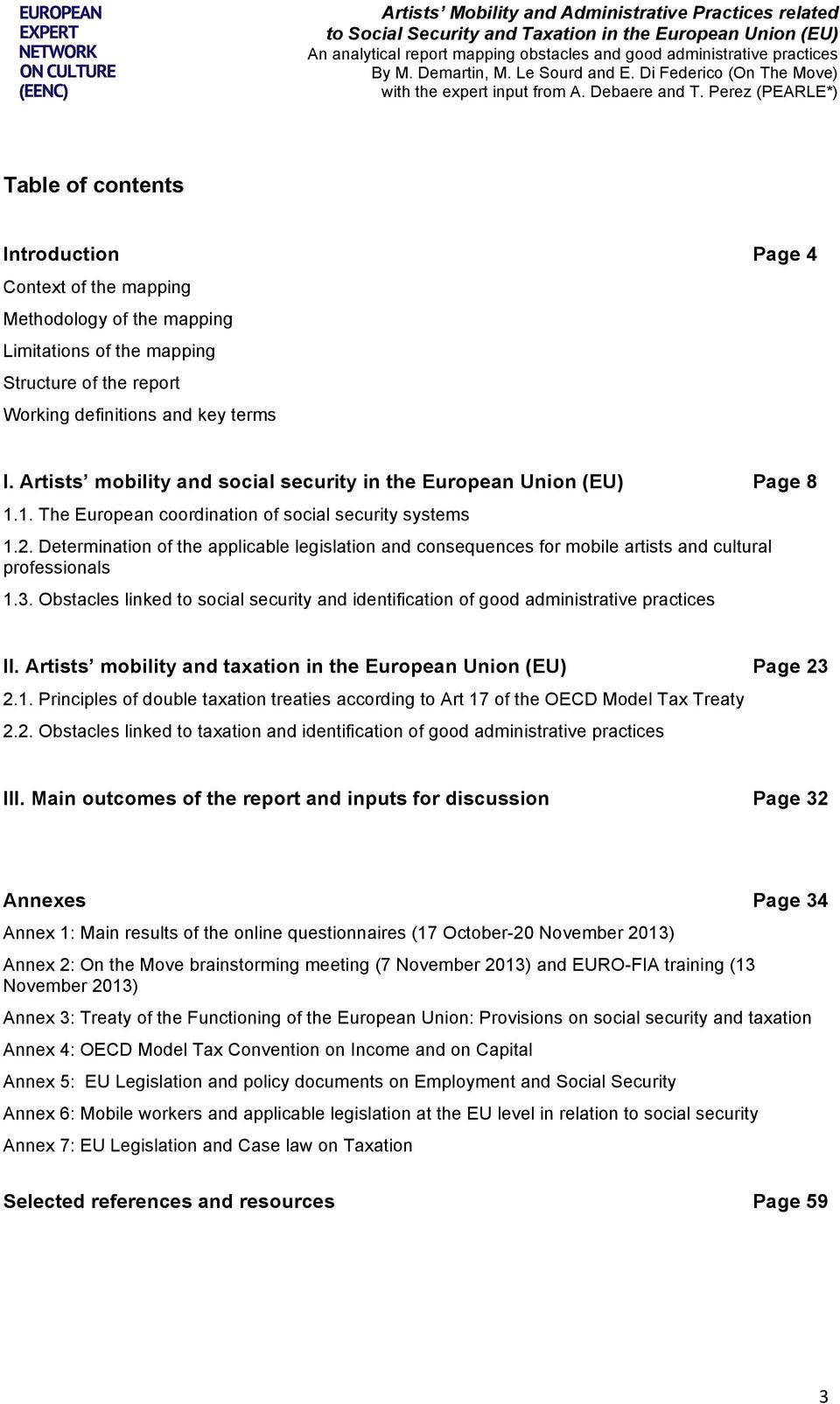 I. Artists mobility and social security in the European Union (EU) Page 8 1.1. The European coordination of social security systems 1.2.