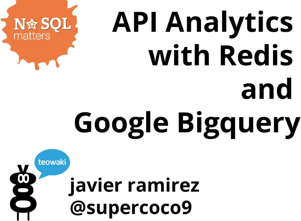 API Analytics with Redis and Google Bigquery  javier - PDF